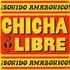 Chicha Libre - Sonido Amazonico With Etched D Side Record Store Day 2019 Edition