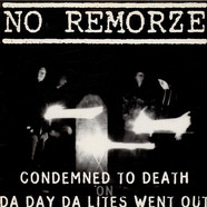 No Remorze - Condemned To Death On Da Day Da Lites Went Out