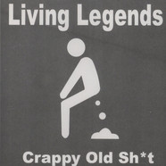 Living Legends - Crappy old sh*t