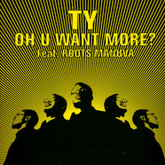 Ty - Oh u want more feat. Roots Manuva