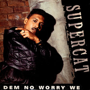 Super Cat - Dem No Worry We