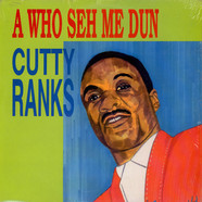 Cutty Ranks - A Who Seh Me Dun