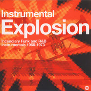 Instrumental Explosion - Incendiary funk and r&b instrumentals 1966-1973