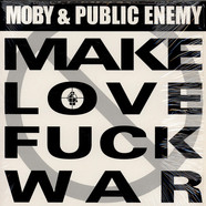 Moby & Public Enemy - Make Love Fuck War