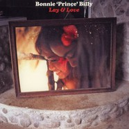 Bonnie Prince Billy - Lay & love EP