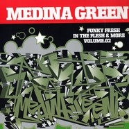 Medina Green - Funky Fresh In The Flesh & More Vol. 2