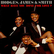 Hodges, James And Smith - What Have You Done For Love?