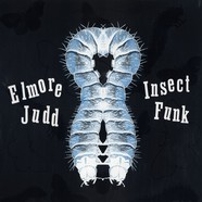 Elmore Judd - Insect Funk