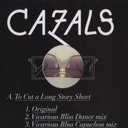 Cazals - To cut a long story short