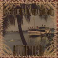Mama Rosin - Tu as perdu ton chemin