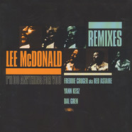 Lee McDonald - I'll do anything for you remixes