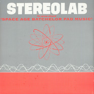 Stereolab - The Groop Played Space Age Batchelor Pad Music
