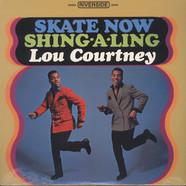 Lou Courtney - Skate now shing-a-ling