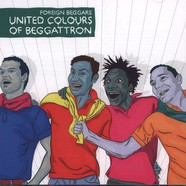 Foreign Beggars - United Colours Of Beggattron