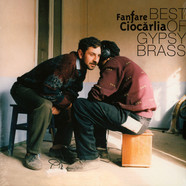 Fanfare Ciocarlia - Best Of Gypsy Brass