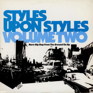 V.A. - Styles Upon Styles Volume Two - More Hip Hop From The Ground On Up