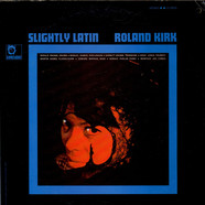 Roland Kirk - Slightly Latin
