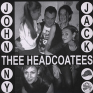Thee Headcoatees / Thee Headcoats - Johnny Jack / Sufference Wharf