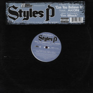 Styles P - Can You Believe It / I'm Black