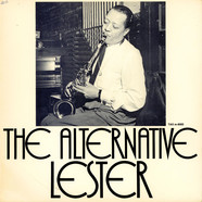 Lester Young - The Alternative Lester Young