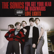 Sonics, The - You Got Your Head On Backwards / Love Lights