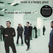 To Rococo Rot & I-Sound - Music Is A Hungry Ghost