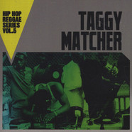 Taggy Matcher - Hip Hop Reggae Series Volume 5