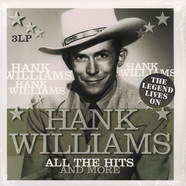 Hank Williams - All The Hits And More - The Legend Lives On
