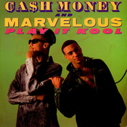 Cash Money & Marvelous - Play It Kool