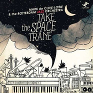 Mark De Clive-Lowe & Rotterdam Jazz Orchestra - Take The Space Trane