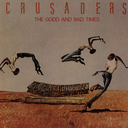 Crusaders, The - The Good And Bad Times