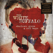 White Buffalo, The - Shadows Greys & Evil Ways