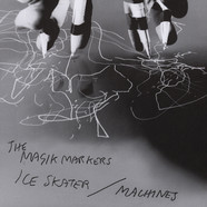 Magik Markers - Ice Skater/Machines