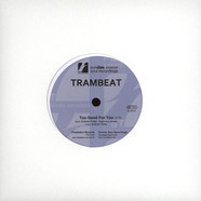 Trambeat - Too Good For You