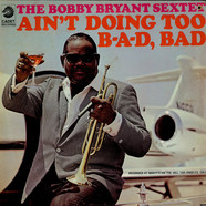 Bobby Bryant Sextet - Ain't Doing Too B-a-d, Bad