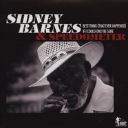 Sidney Barnes & Speedometer - Best Thing (That Ever Happened)
