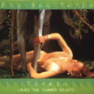 Big Ben Tribe - Tarzan Loves The Summer Nights