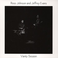 Ross Johnson And Jeffrey Evans - Vanity Sessions
