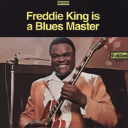 Freddie King - Freddie King Is A Blues Master