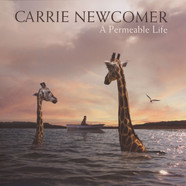 Carrie Newcomer - Permeable Life