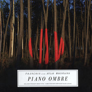 Francois & The Atlas Mountains - Piano Ombre