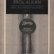 Erol Alkan - Check Out Your Mind (Remixes)