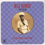 Max Romeo - Wet Dream - Classic Reggae Collection