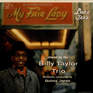 Billy Taylor Trio With Quincy Jones - My Fair Lady Loves Jazz