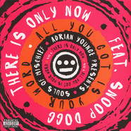 Adrian Younge presents Souls Of Mischief - There Is Only Now Feat. Snoo Dogg / All You Got Is Your Word