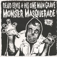Dead Elvis & His One Man Grave - Monster Masquerade