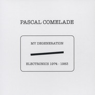 Pascal Comelade - My Degeneration, Electronics 1974-1983