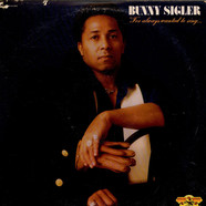 Bunny Sigler - I've Always Wanted To Sing...Not Just Write Songs