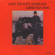 Ground Hog - Got To Get Enough