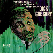 Dick Gregory - So You See... We All Have Problems